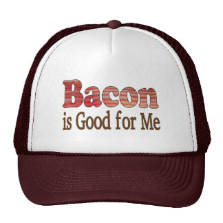 Bacon is Good For Me Hats