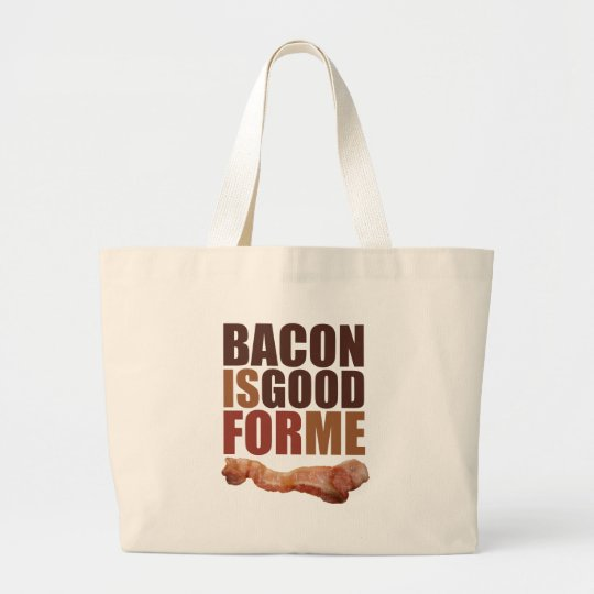 Bacon is Good for Me Large Tote Bag