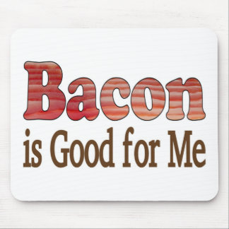 Bacon is Good For Me Mouse Pads