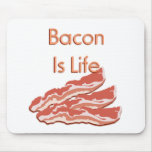 Bacon Is Life Mouse Pad