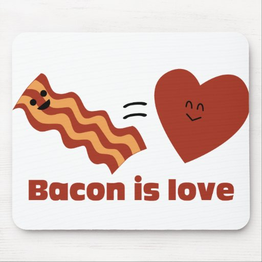 Bacon is Love Mouse Pad