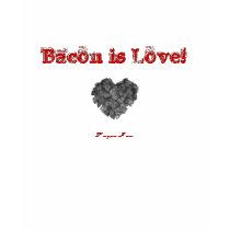 bacon_is_love_tshirt-d235889011228939632