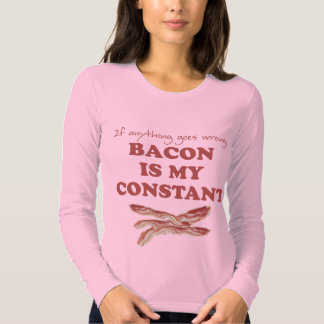Bacon is my constant tee shirts