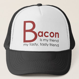 BACON is my friend Trucker Hat
