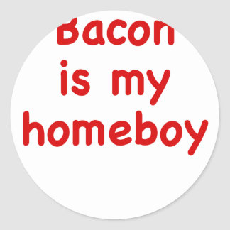 Bacon is my Homeboy Classic Round Sticker