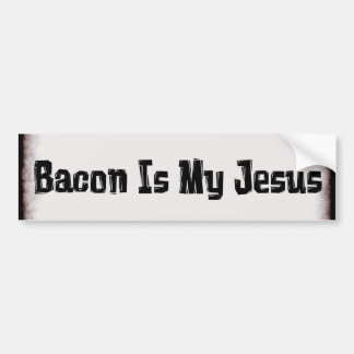 Bacon Is My Jesus Bumper Sticker