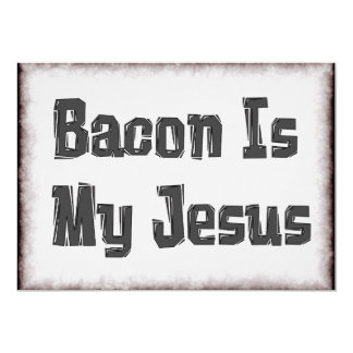 Bacon Is My Jesus Card
