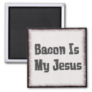 Bacon Is My Jesus Magnet