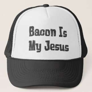 Bacon Is My Jesus Trucker Hat