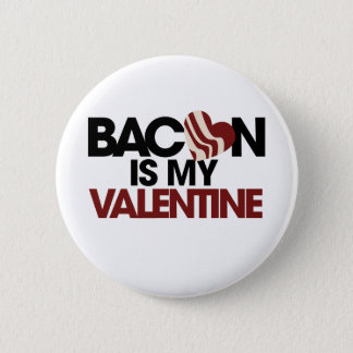 Bacon is my Valentine Button