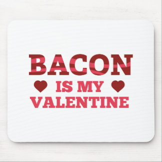 Bacon Is My Valentine Mouse Pad