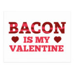 Bacon Is My Valentine Post Cards