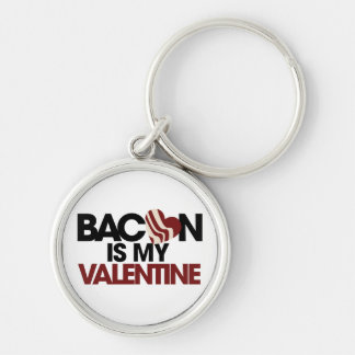 Bacon is my Valentine Silver-Colored Round Keychain