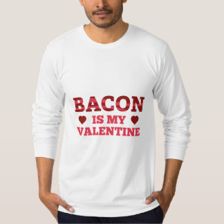 Bacon Is My Valentine Tees