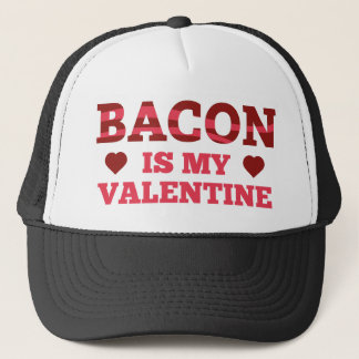 Bacon Is My Valentine Trucker Hat