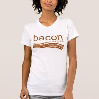 Bacon is so good tees