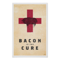 Bacon is the Cure Poster