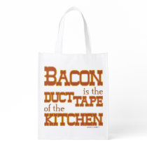 Bacon is the duct tape of the Kitchen Reusable Grocery Bag