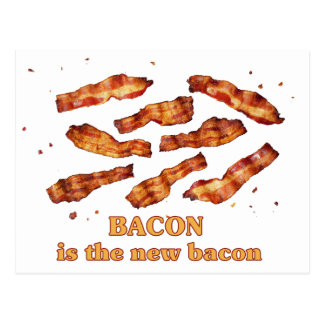 Bacon is the New Bacon Postcard