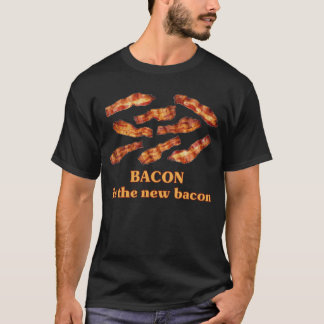 Bacon is the New Bacon T-Shirt