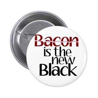 Bacon is the new Black 2 Inch Round Button