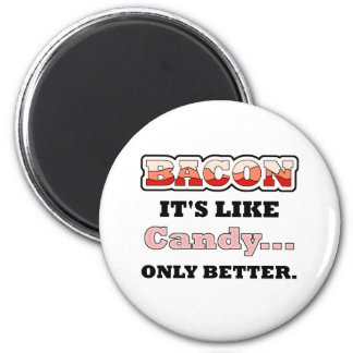 Bacon: It's Like Candy... Only Better Magnet