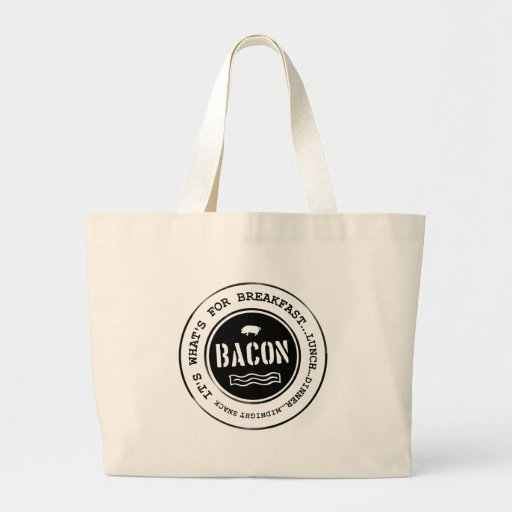 Bacon It's What's For Breakfast Lunch Dinner Tote Bags
