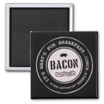 Bacon It's What's For Breakfast Lunch Dinner 2 Inch Square Magnet