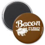 bacon - it's whats for dinner 2 inch round magnet