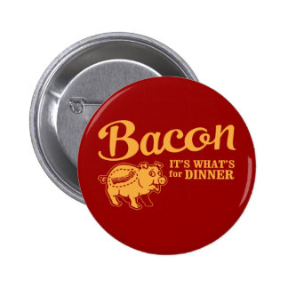 bacon - it's whats for dinner button