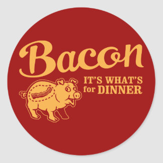 bacon - it's whats for dinner classic round sticker