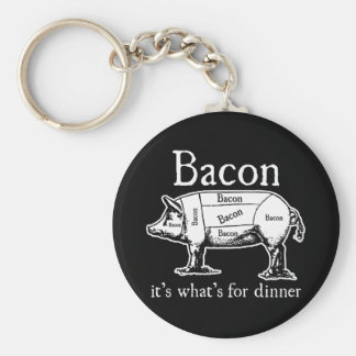 Bacon: It's what's for dinner. Keychain