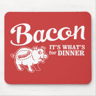 bacon - it's whats for dinner mouse pad
