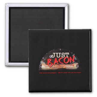 Bacon Just 2 Inch Square Magnet