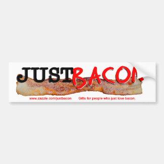 Bacon Just Bumper Sticker