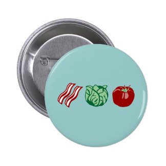 Bacon Lettuce & Tomato - The BLT! Pinback Buttons