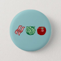 Bacon Lettuce & Tomato - The BLT! Pinback Button