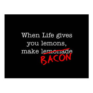 Bacon Life Gives You Post Card
