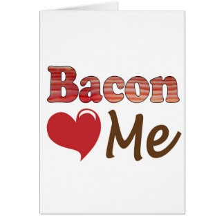 Bacon Loves Me Greeting Card