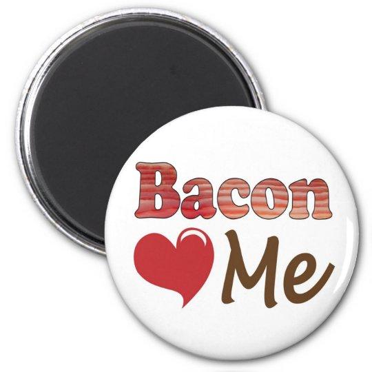 Bacon Loves Me Magnet