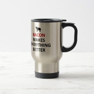 Bacon makes everything better 15 oz stainless steel travel mug