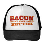 Bacon Makes Everything Better $17.95 (11 colors) Hats