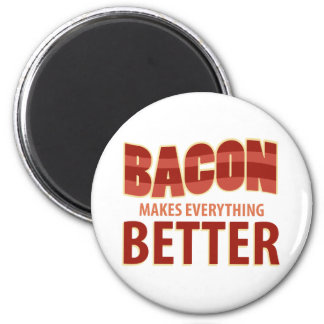 Bacon Makes Everything Better 2 Inch Round Magnet
