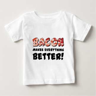 Bacon makes everything better baby T-Shirt