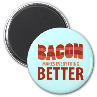 Bacon Makes Everything Better Magnet