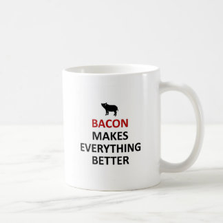 Bacon makes everything better coffee mugs