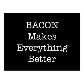 BACON Makes Everything Better Post Cards