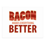Bacon Makes Everything Better Postcards