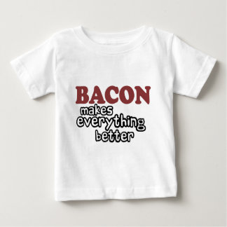 bacon makes everything better tee shirts