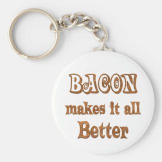 Bacon Makes It Better Basic Round Button Keychain